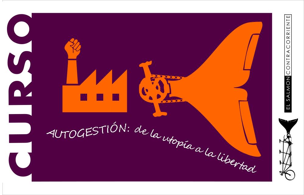 Curso online Autogestión: Teoría y práctica de la rebelión económica. De la utopía a la realidad